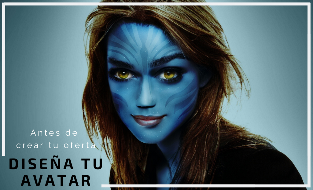 Diseña tu avatar, antes de crear tu oferta-